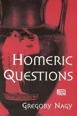 Homeric Questions  by  Gregory Nagy