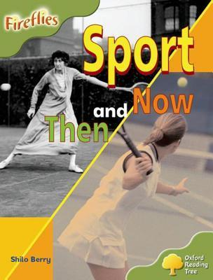 Sport Then and Now (Oxford Reading Tree: Stage 7: Fireflies)  by  Shilo Berry