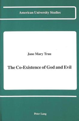 The Co Existence Of God And Evil Jane Mary Trau