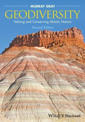 Geodiversity: Valuing and Conserving Abiotic Nature J. Murray Gray