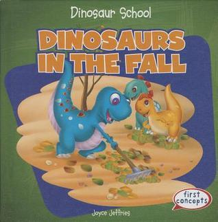 Dinosaurs in the Fall  by  Joyce Jeffries