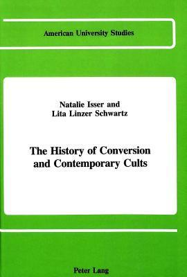 The History Of Conversion And Contemporary Cults Natalie Isser