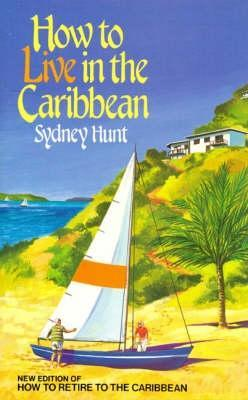 How to Live in the Caribbean Sidney Hunt
