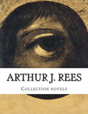 Arthur J. Rees, Collection Novels Arthur J. Rees