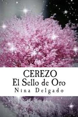 Cerezo El Sello de Oro  by  Mitica Books Books