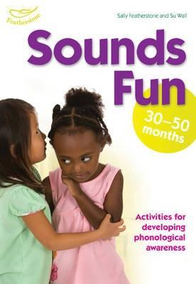 Sounds Fun!: 30-50 Months  by  Clare Beswick