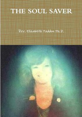 The Soul Saver  by  Elizabeth Paddon