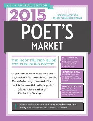 2015 Poets Market: The Most Trusted Guide for Publishing Poetry  by  Robert Lee Brewer