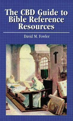 Cbd Guide To Bible Reference Resources David M. Fowler