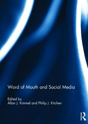 Word of Mouth and Social Media Allan J. Kimmel