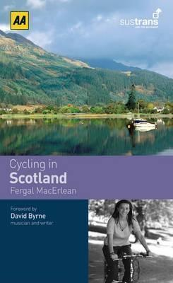 Cycling in Scotland (Sustrans): 1 (AA Cycling in Britain)  by  Automobile Association of Great Britain