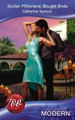 Sicilian Millionaire, Bought Bride (Modern Romance)  by  Catherine Spencer