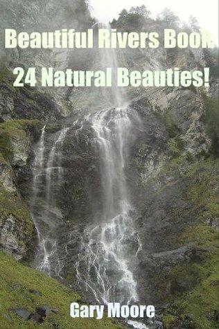 Beautiful Rivers Book-24 Natural Beauties! Gary Moore