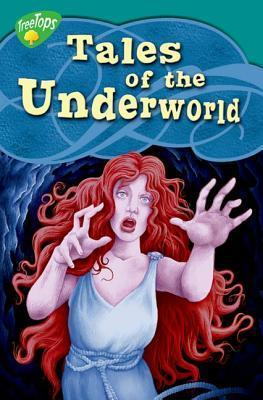 Tales of the Underworld (Oxford Reading Tree: Stage 16: Tree Tops Myths and Legends) Susan Price