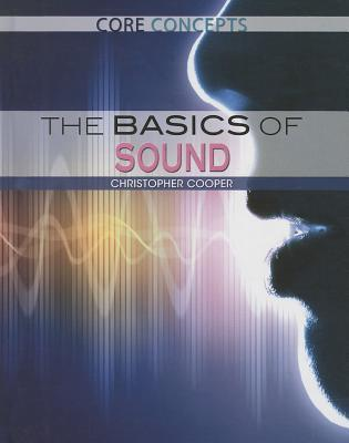 The Basics of Sound Christopher Cooper