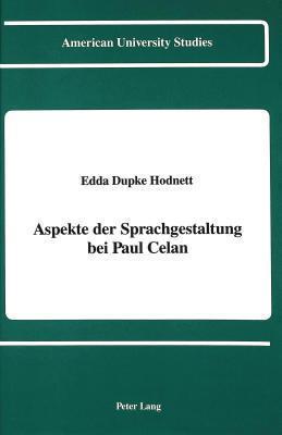 Aspekte Der Sprachgestaltung Bei Paul Celan Edda Dupke Hodnett