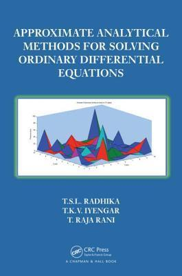 Approximate Analytical Methods for Solving Ordinary Differential Equations  by  T Raja Rani