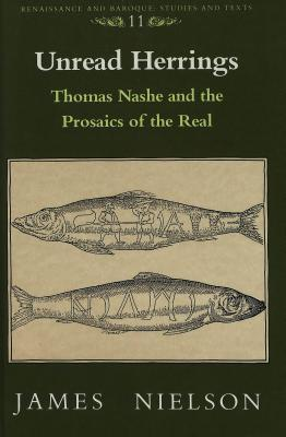 Unread Herrings: Thomas Nashe And The Prosaics Of The Real James Nielson