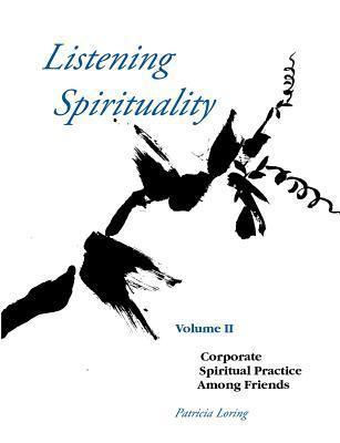 Listening Spirituality Vol II  by  Patricia Loring
