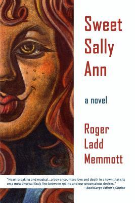 Sweet Sally Ann  by  Roger Ladd Memmott
