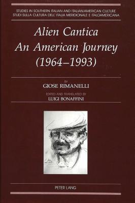 Alien Cantica. an American Journey (1964-1993) Giose Rimanelli
