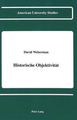 Historische Objektivität  by  David Weberman