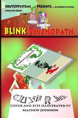 Blink Psychopath: The First Season  by  Shut Up Systems