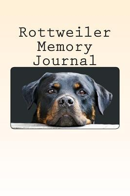 Rottweiler Memory Journal: A Personal Dog Journal for You to Record Your Dogs Life as It Happens!  by  Pet Journals