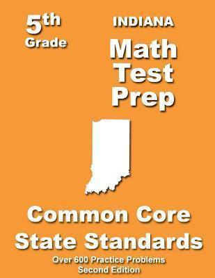Indiana 5th Grade Math Test Prep: Common Core Learning Standards  by  Teachers Treasures