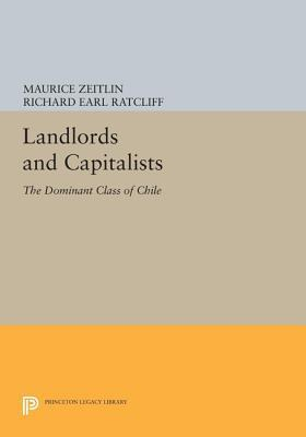 Landlords and Capitalists: The Dominant Class of Chile  by  Maurice Zeitlin