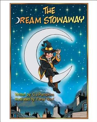 The Dream Stowaway  by  C.J. Pumpkins