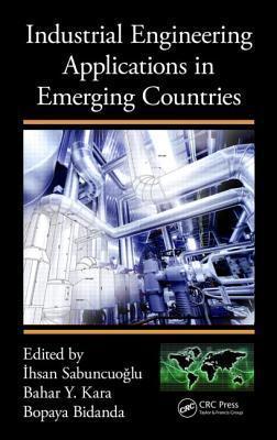 Industrial Engineering Applications in Emerging Countries  by  Bopaya Bidanda