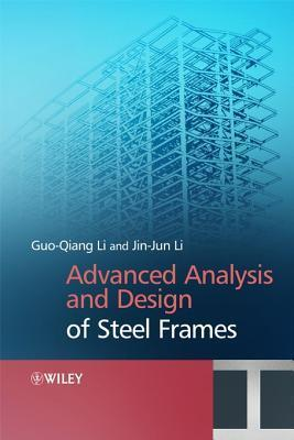 Advanced Analysis and Design of Steel Frames  by  Gou-Qiang Li