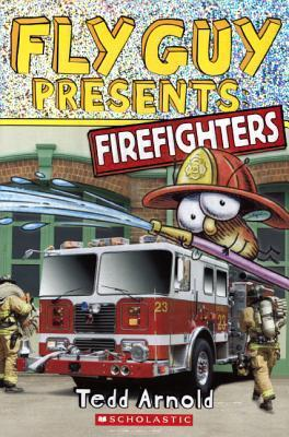 Fly Guy Presents: Firefighters Tedd Arnold