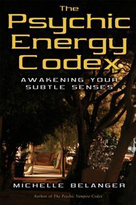 Psychic Energy Codex  by  Michelle Belanger