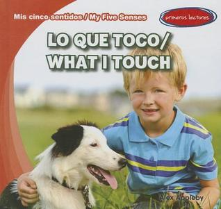 Lo Que Toco / What I Touch Alex Appleby