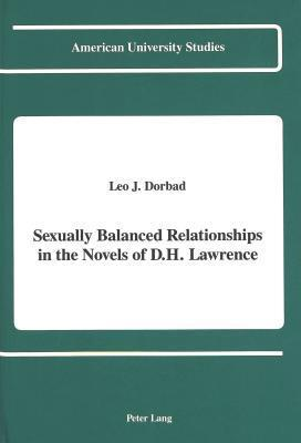 Sexually Balanced Relationships In The Novels Of D. H. Lawrence Leo J. Dorbad