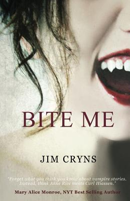 Bite Me Jim Cryns