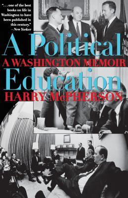 A Political Education: A Washington Memoir Harry McPherson
