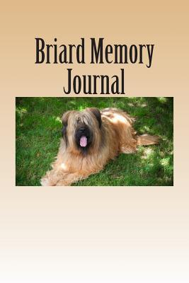 Briard Memory Journal: A Dog Journal for You to Record Your Dogs Life as It Happens!  by  Debbie Miller