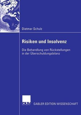 Risiken Und Insolvenz: Die Behandlung Von Ruckstellungen in Der Uberschuldungsbilanz Dietmar Schulz