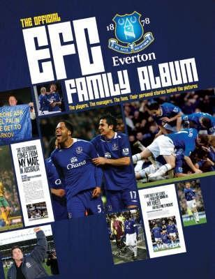 The Everton Football Club Family Album  by  Trinity Mirror Sport Media