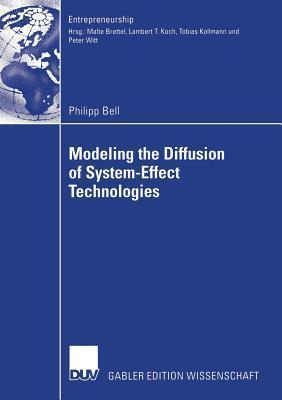 Modeling the Diffusion of System-Effect Technologies Philipp Bell