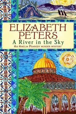 A River In The Sky (Amelia Peabody, #19)  by  Elizabeth Peters