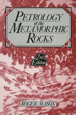 Petrology of the Metamorphic Rocks Roger Mason