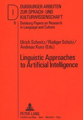 Linguistic Approaches To Artificial Intelligence Ulrich Schmitz
