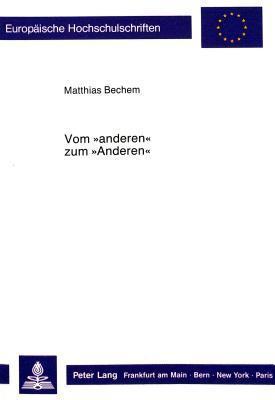 Vom -Anderen- Zum -Anderen-: Die Psychoanalyse Jacques Lacans Zwischen Phaenomenologie Und Strukturalismus  by  Matthias Bechem