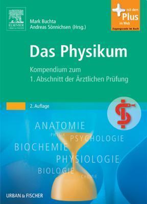 Das Physikum: Kompendium Zum 1. Abschnitt Der Arztlichen Prufung  by  Thomas Braun