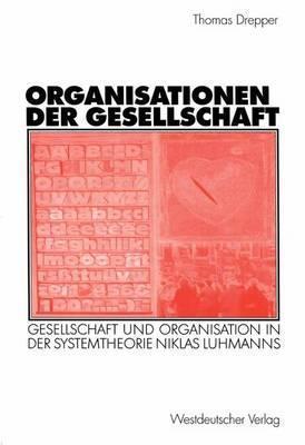 Organisationen Der Gesellschaft  by  Thomas Drepper