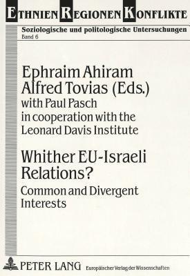 Whither Eu-Israeli Relations?: Common and Divergent Interests Efrayim Ahiram